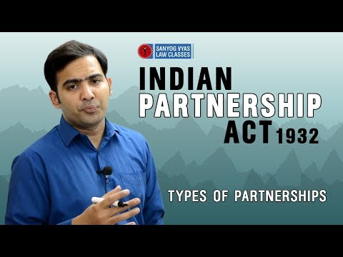 Indian Partnership Act, 1932 | Types of Partnerships | With Sanyog Vyas