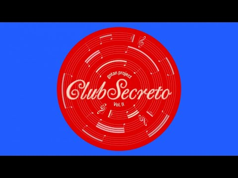 Gotan Project - Club Secreto Vol.II (Full Album)