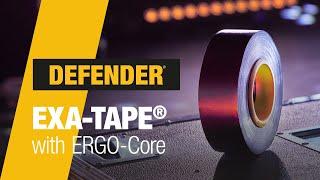 DEFENDER - EXA-TAPE® with ERGO-Core
