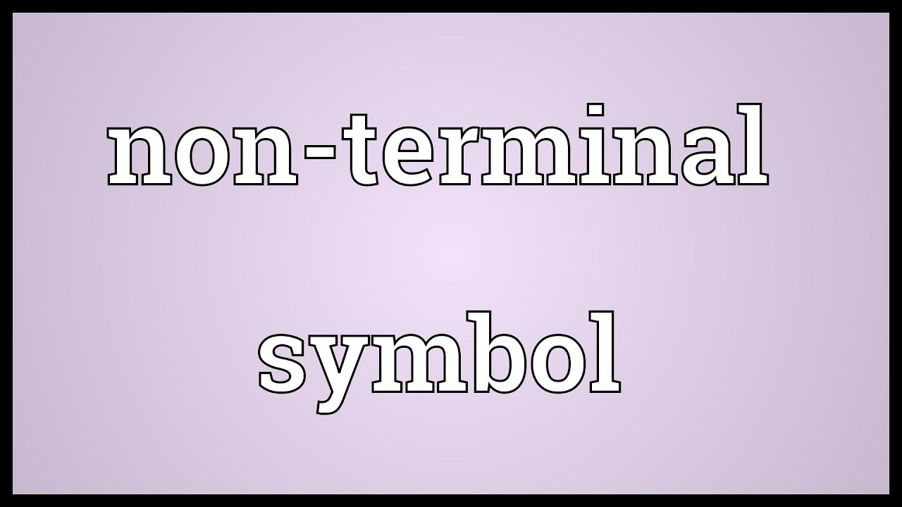 Non terminal symbol meaning youtube non terminal symbol meaning biocorpaavc