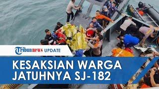 Kesaksian Warga Jatuhnya Sriwijaya SJ 182 Suara Menggelegar Menghujam Laut, Getarkan  Kaca Rumah - YouTube
