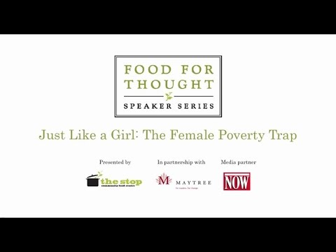 The Stop's Food For Thought - Just Like a Girl: The Female Poverty Trap