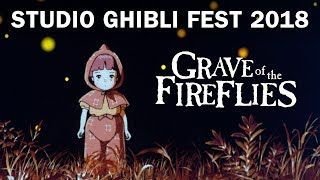 Grave Of The Fireflies - Studio Ghibli Fest 2018 Trailer [In Theaters August 2018]