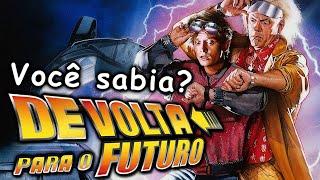 DE VOLTA PARA O FUTURO - Você Sabia?