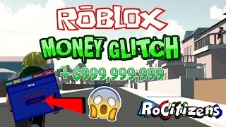 Roblox: ROCITIZENS CRAZY MONEY GLITCH! [NEW] [WORKING] [APRIL 2017]