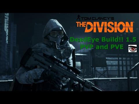 PVP/PVE Deadeye Build!! 1.5 The Division