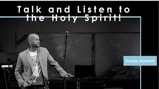 Sunday Moments I City Church I Talk to the Holy Spirit