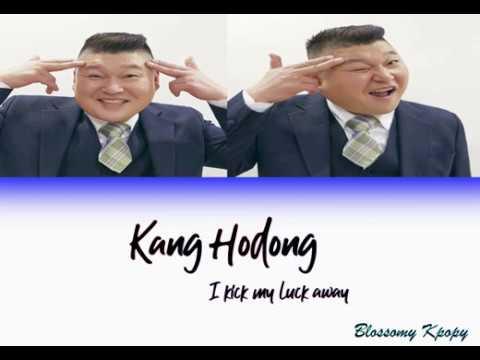 KANG HODONG I KICKED MY LUCK OFF | HAN | ROM | ENG | LYRICS