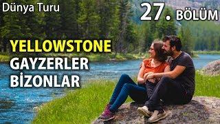 Amerika'nın En Güzel Parkı Yellowstone   Karavan ile Dünya Turu   27.Bölüm
