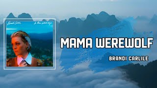Lyric: Mama Werewolf by Brandi Carlile