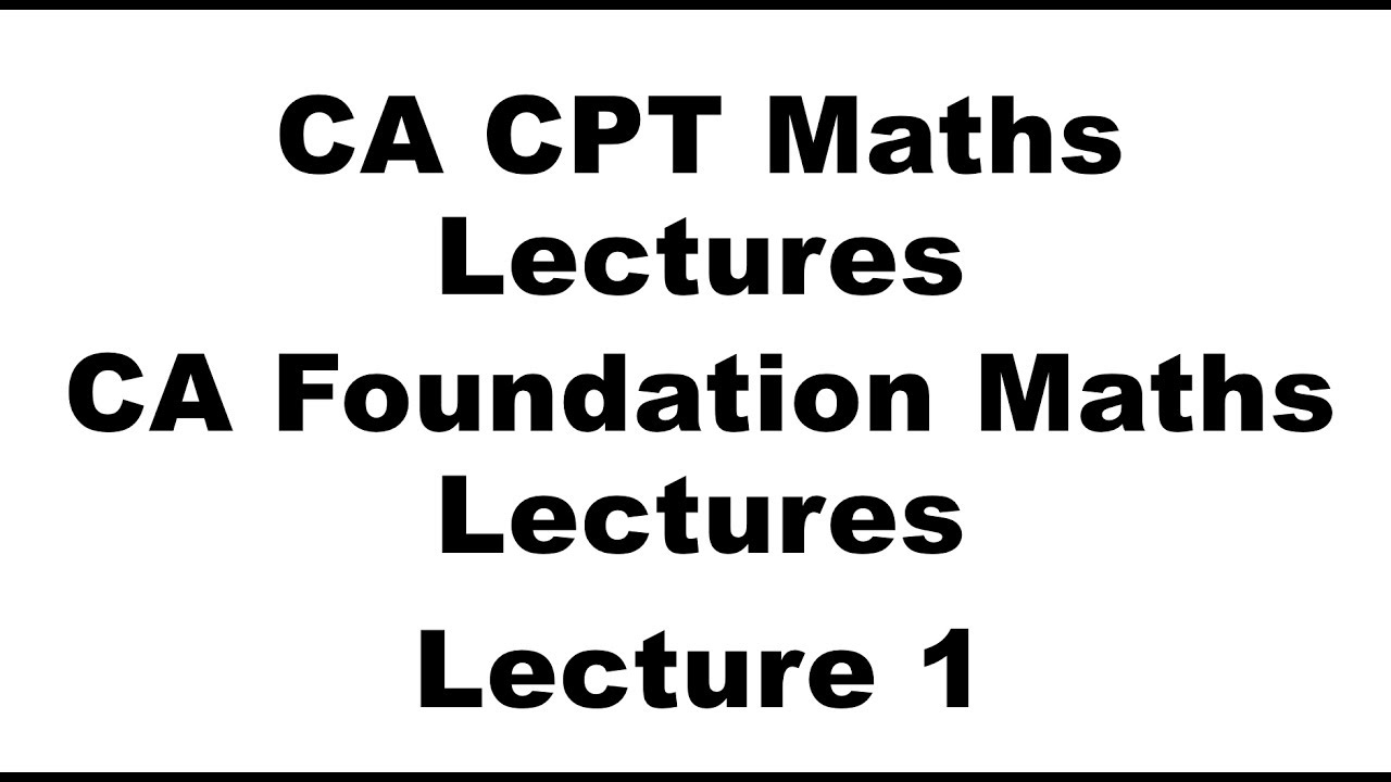 CPT Maths Classes   CA Foundation Maths Classes   Lecture 1 - YouTube