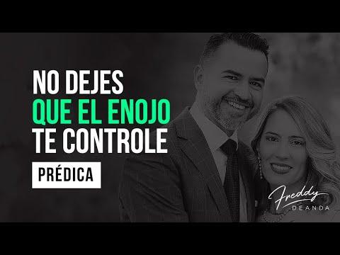 No dejes que el enojo te controle - Ps Freddy DeAnda