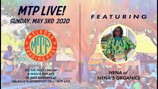 MTP LIVE! Nena of Nena's Organics - Melrose Trading Post Creative Small Business Stories 5/3/20