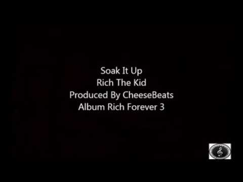 Download Rich The Kid - Soak It Up ( Lyrics )