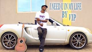 VIP - Need You In My Life - South Sudan music