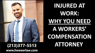 Injured at Work: Why you NEED a Workers' Compensation Attorney (California)