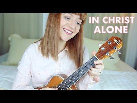 In Christ Alone - Lauren Daigle (Ukulele Cover)