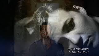 James Morrison - I Still Need You