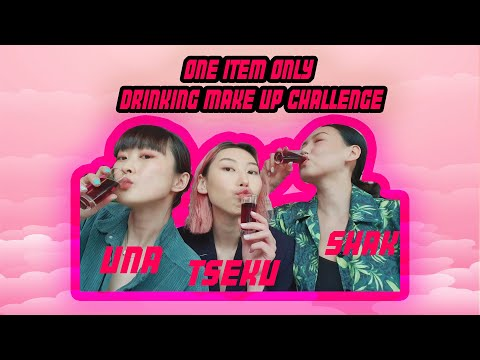 ONE ITEM ONLY, DRINKING MAKE UP CHALLENGE WITH SHAK, UNA | B