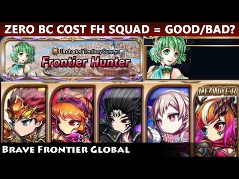 Zero BC Cost FH Squad = Good Or Bad Idea? (Brave Frontier Global)