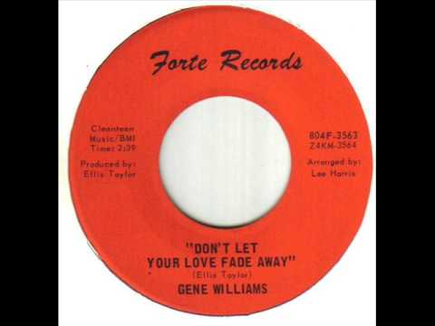 Gene Williams Don't Let Your Love Fade Away