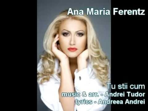 Ana Maria Ferentz - Tu Stii Cum