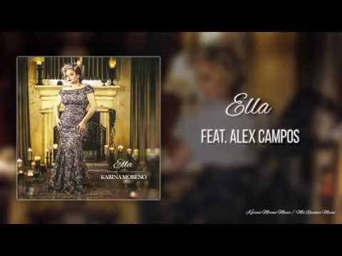 Karina Moreno - Ella (feat. Alex Campos)