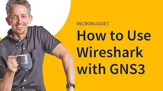 MicroNugget: How To Use Wireshark With GNS3