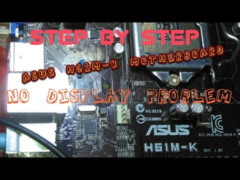 Asus H61M-K mtherboard no display step by step process to