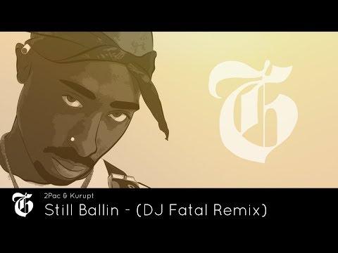 2Pac feat. Kurupt - Still Ballin (DJ Fatal Remix) 👊