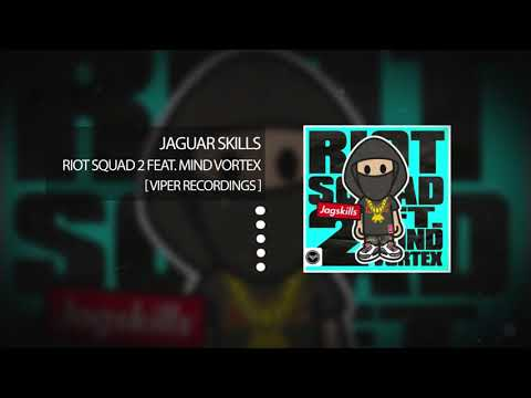Jaguar Skills - Riot Squad 2 Feat. Mind Vortex