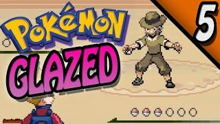Pokemon Glazed Part 5