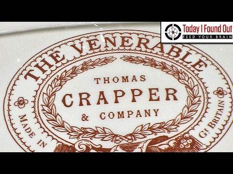 Why is The Toilet Commonly Known as the Crapper (or John)?