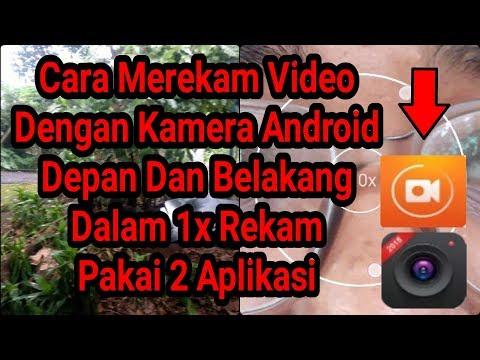 Cara Merekam Video Dengan Kamera Depan Dan Belakang HD