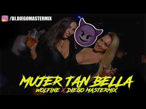 MUJER TAN BELLA - WOLFINE ✘DIEGO MASTERMIX