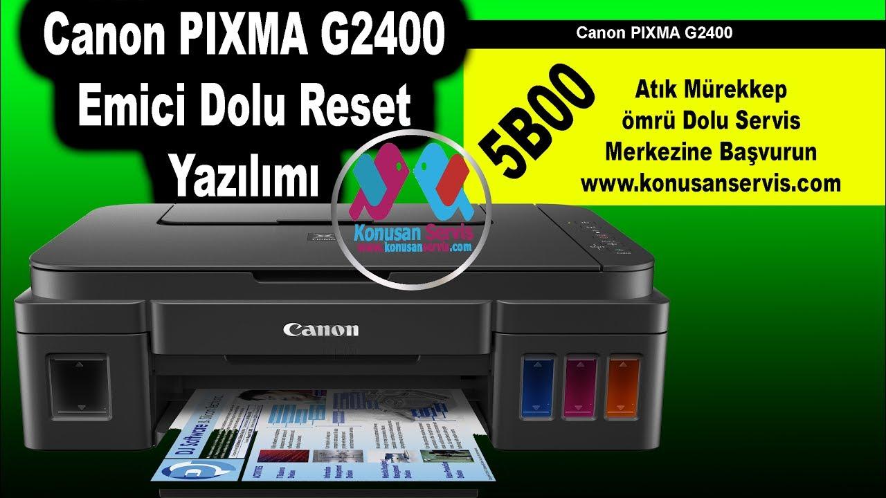 CANON RESET PIXMA G2400 5b00 Emici Dolu