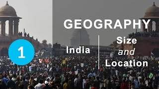 India | Size and Location - Chapter 1 Geography NCERT class 9