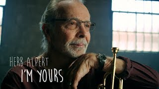 HERB ALPERT - I'M YOURS (Official Video)