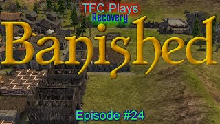 TFC Plays Banished 024 - Recovery