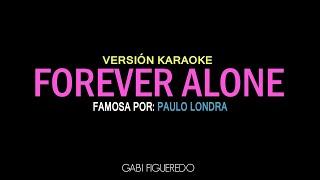 Forever Alone - Paulo Londra (KARAOKE)