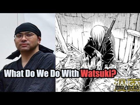 What Do We Do With Watsuki?