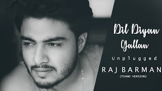 Dil Diyan Gallan Raj barman | Unplugged Cover | Tiger Zinda Hai | Atif Aslam