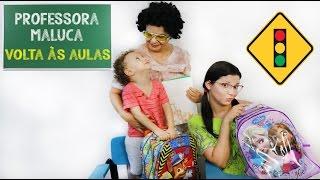 PRIMEIRO DIA DE AULA - PROFESSORA MALUCA - DANY E CADU