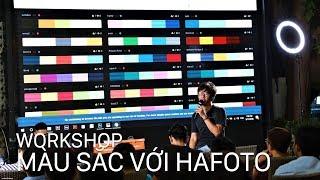 Workshop hiệu ứng màu sắc với Hafoto