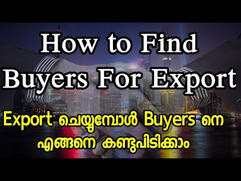 How to Find Buyers For Export Business/Export ചെയ്യുമ്പോൾ Bu