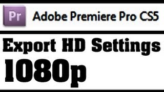 1080p - Best Export Settings for Adobe Premiere Pro CS - High Quality Video For Youtube thumbnail