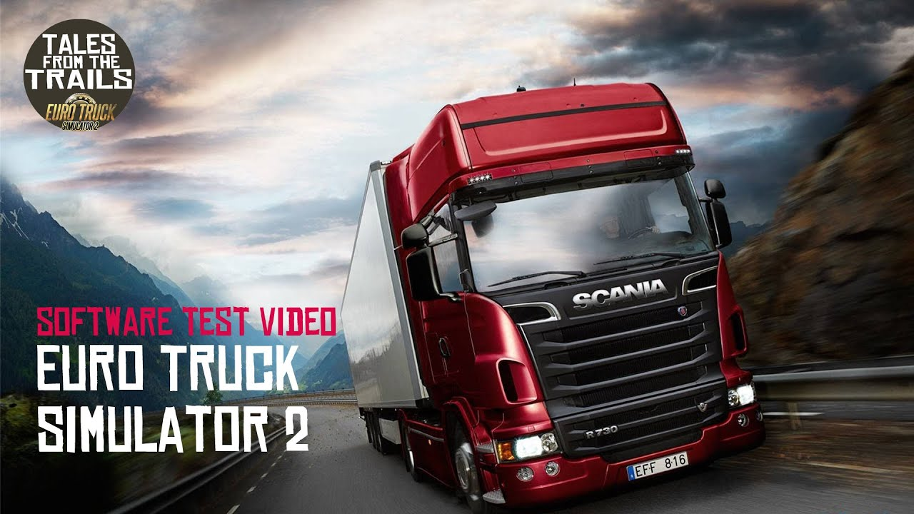🗣 Software Test Video 1 - Featuring Euro Truck Simulator 2 (Short & Sweet)
