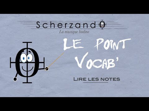 Le Point Vocab' 1 : Lire les Notes