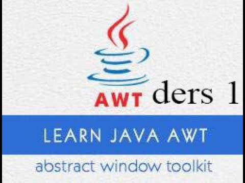 1.ders-java-awt-tutorial-giriş