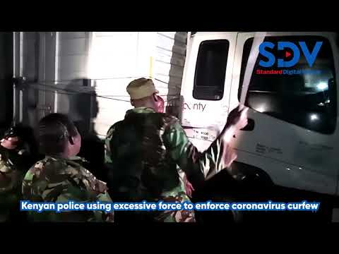Kenyan police using excessive force to enforce coronavirus curfew